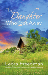 The Daughter Who Got Away-by Leora Freedman-cover